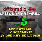 Dab Radio 5.0 episodio 1- Soberania ¿Y Qué Hay De La Mia (Parte 05)