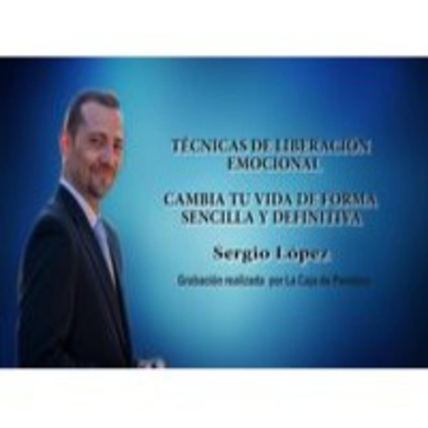 TÉCNICAS DE LIBERACIÓN EMOCIONAL Cambia tu vida de forma sencilla y definitiva Sergio López
