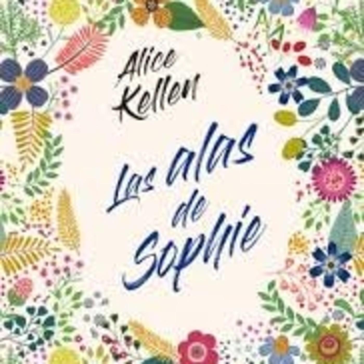 'Las alas de Sophie' de Alice Kellen