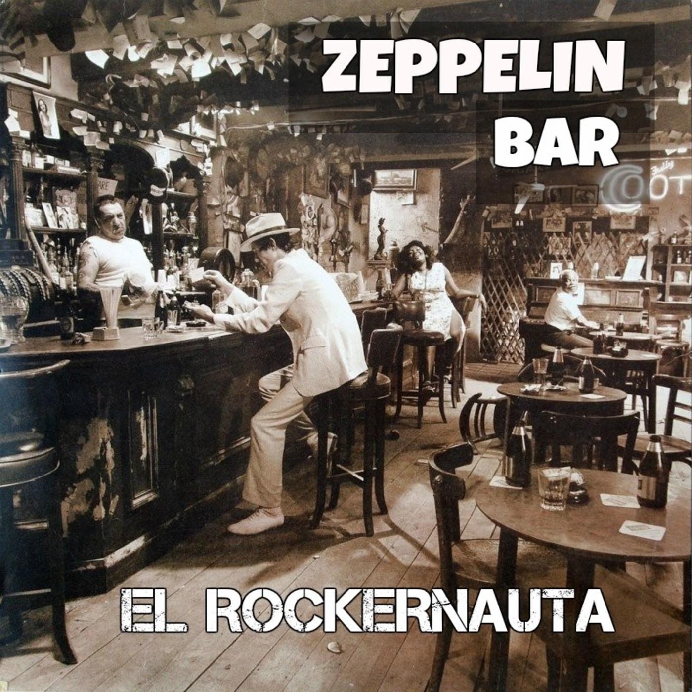 EL ROCKERNAUTA: Zeppelin Bar