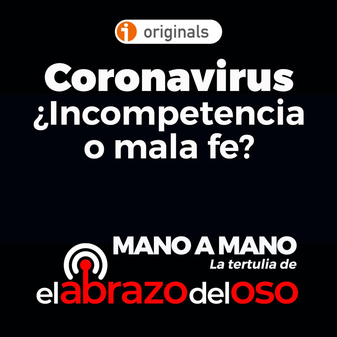 El Abrazo del Oso - Tertulia - Coronavirus ¿Incompetencia o mala fe?