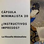 Cápsula Minimalista 20 | ¿Instructivos impresos?