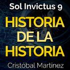 Sol Invictus 9: 'Historia de la Historia: Primera Parte' | Más allá de la Historia