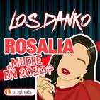 ¿ Rosalía muere en 2020 ?