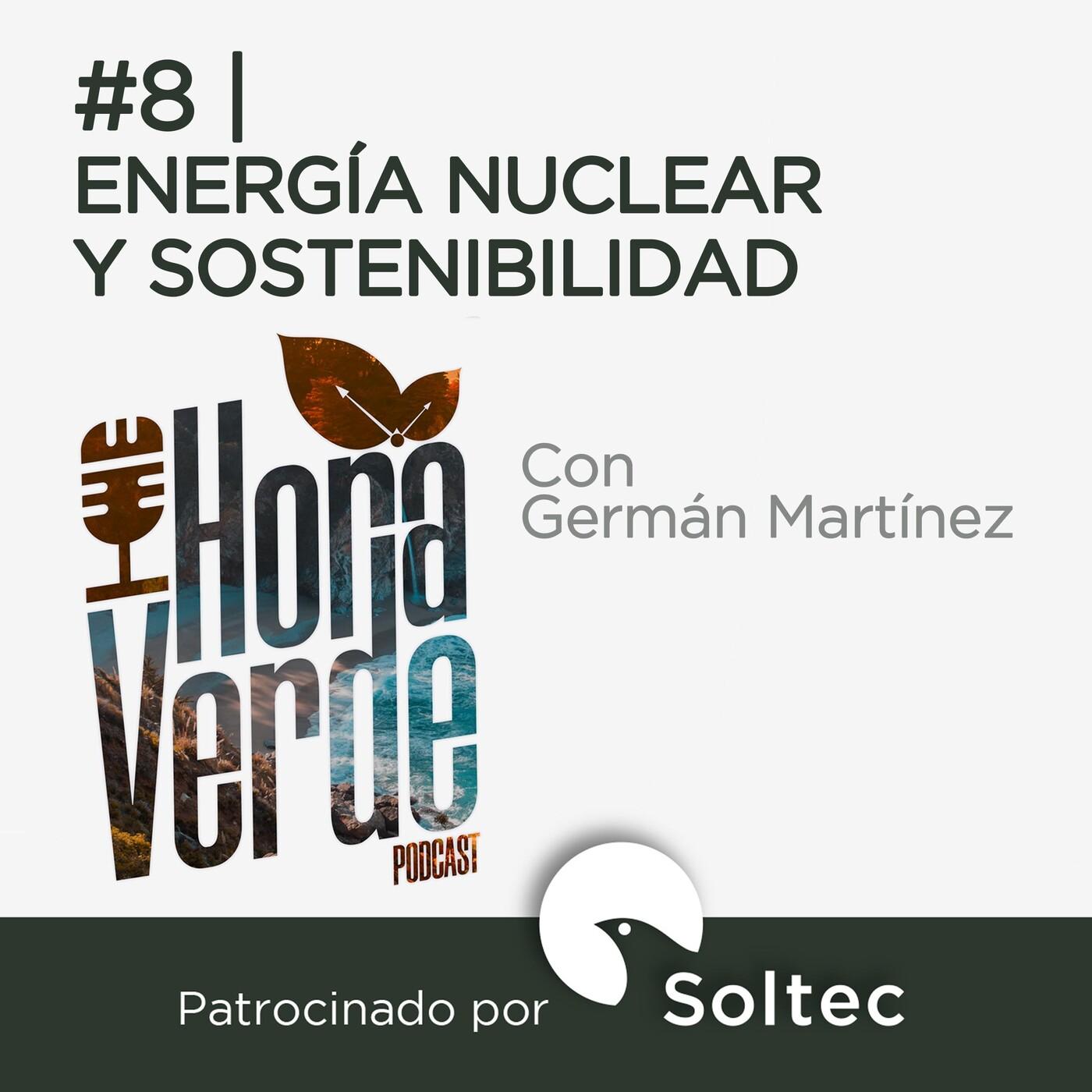 #8 | Energía nuclear y sostenibilidad | Hora Verde | 23/7/2020