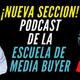 Episodio 0 - Bienvenid@s al Poscast de La Escuela de Mdia Buyer