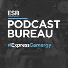 Esports Bureau Podcast Especial Gamergy
