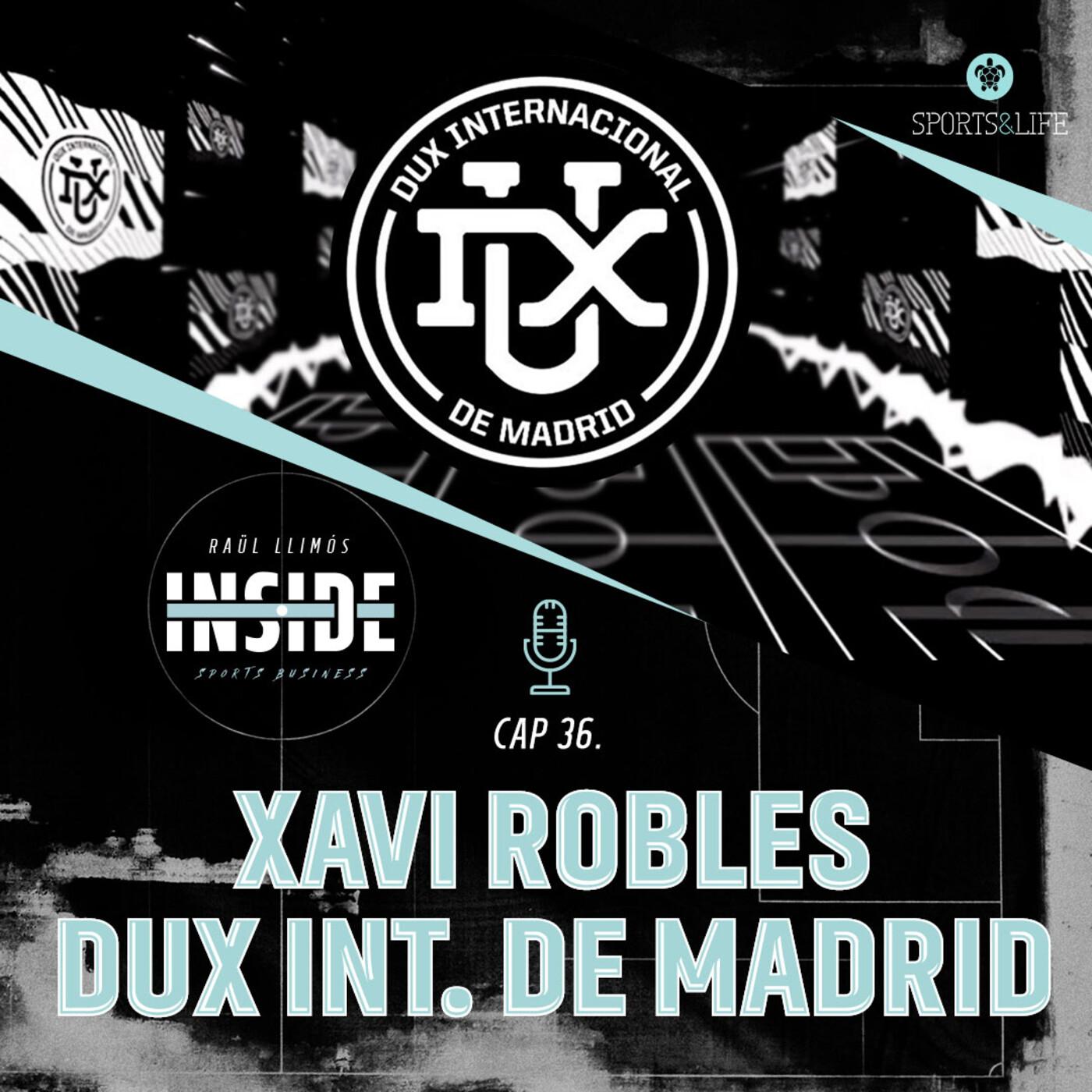 #36. XAVI ROBLES (DUX Internacional de Madrid)