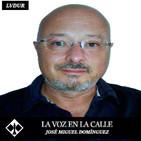 LVELC (22/10/2018) José M. Domínguez, A Pie De Calle. La Cultura Como Arma Política. Una Oligarca Llamada SantaMaría.