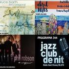 Programa 344: Bruce Barth & Jerry Bergonzi Quartet, Robles-Lohikari-Ángel Rey i Phil Robson Organ Trio