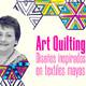 Art Quilting: Diseños inspirados en textiles mayas de Guatemala
