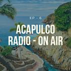 Ep 6 - Acapulco Radio On - Air (Dj Julian Navarrete)
