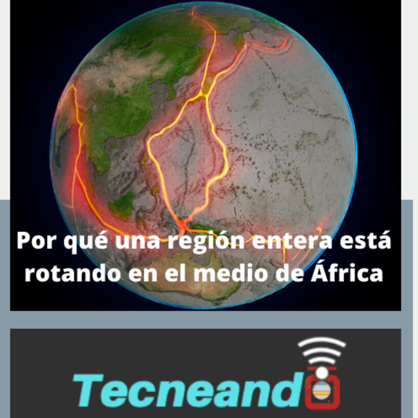 1x015 ¿Por qué una región entera está rotando en el medio de África?