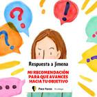 Respuesta para Jimena: mi recomendación para que avances hacia tu objetivo