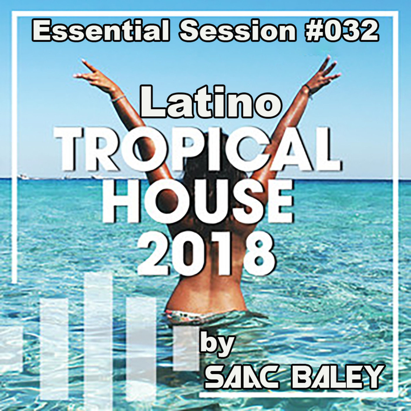 Session Latin Tropical House 2018 by Saac Baley
