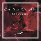 Emotion On Air 5x19 - Especial QuietStorm SlowJams