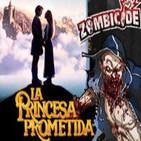 LODE 3x16 La Princesa Prometida + Zombicide