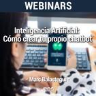 """Webinar """"Inteligencia Artificial: cómo crear tu propio chatbot"""""""