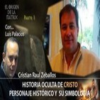 Historia Oculta de CRISTO 1ª Parte, personaje Histórico y su simbología por CRISTIAN RAUL ZEBALLOS