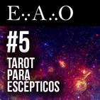 EAO #5 - TAROT PARA ESCÉPTICOS | Con Javi Moreno | Debate a 3 | Secciones Caballero y Antividencia