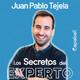 Los Secretos del Experto - Juan Pablo Tejela
