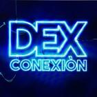 DEXconexión 02x06