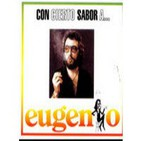 """Eugenio - """"Con Cierto Sabor A ..."""" (2/2)"""