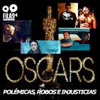 Fila9 2x12 - Oscars: polémicas, robos e injusticias