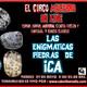 Las Enigmaticas Piedras de Ica