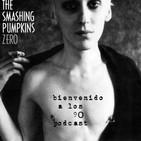 Programa 525 - The Smashing Pumpkins - 'ZERO'