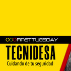 First Tuesday UFM: Tecnidesa, cuidando tu seguridad