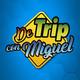 Episodio #6 #DeTripconMiguel