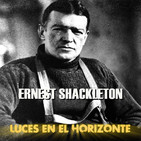 ERNEST SHACKLETON - Luces en el Horizonte