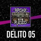 Bronx Radio - Delito 05