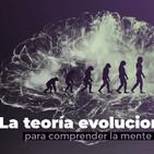 La teoría evolucionista para comprender la mente humana