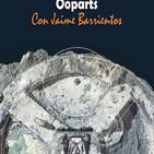 Tempus Fugit 5x29: Ooparts, con Jaime Barrientos
