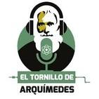 El Tornillo de Arquímedes en Cuarentena: Episodio 11