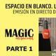 ESPACIO EN BLANCO, Los mundos ocultos - Con Miguel Blanco ( PARTE 1 )