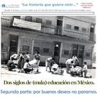 Historia de la (mala) educación en México. 2a. parte