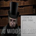 Las alucinantes historias de Aguas Turbias: Las Navidades de Snuff