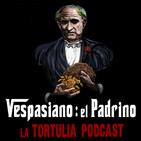 La Tortulia #183 - Vespasiano: el Padrino