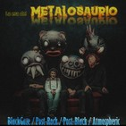 La Era del MetaloSaurio (Edicion 310) - Post Black Metal Vol 2