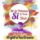 Los 3 Cuñados programa 79 - Fight for your dreams
