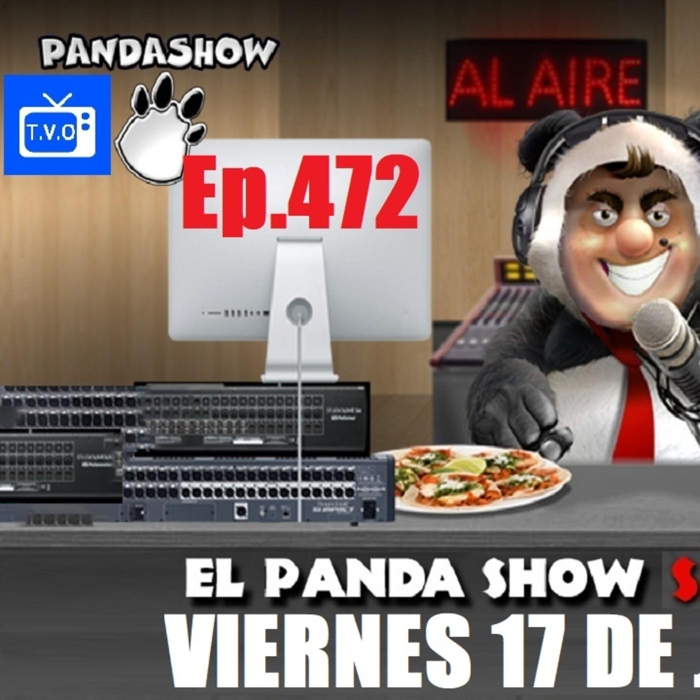 EL PANDA SHOW Ep. 472 VIERNES 17 DE JULIO 2020