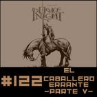 #122 EL CABALLERO ERRANTE (Parte V) - George R.R. Martin