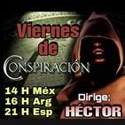 """""""VIERNES DE CONSPIRACIÓN"""" 26/4/19 - Dirige; Héctor Por Alerta OvNi 2012"""