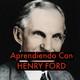 Aprendiendo con Henry Ford