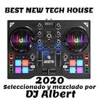 BEST NEW TECH HOUSE 2020 Seleccionado y mezclado por DJ Albert