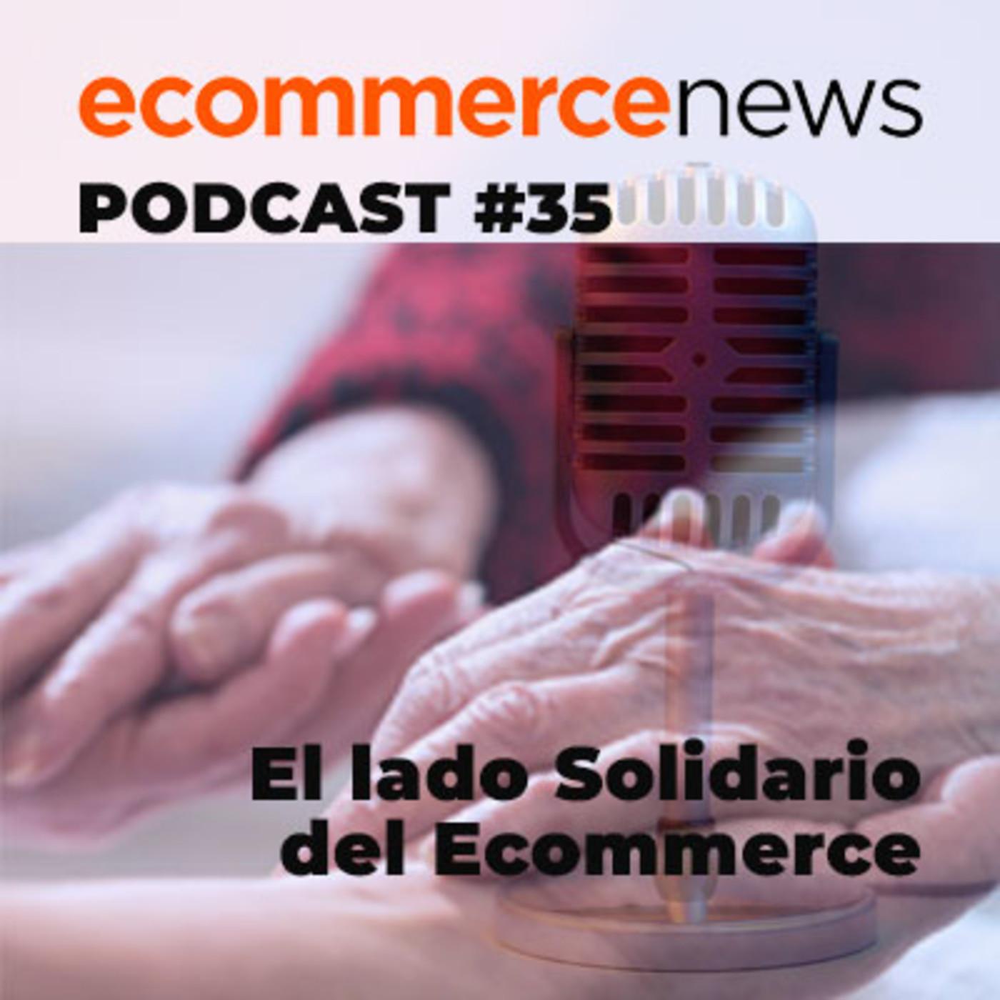 Ecommerce News Radio #35. El lado solidario del COVID-19