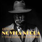 ESPECIAL NOVELA NEGRA Y TIPOS DUROS CON SOMBRERO - Raymond Chandler, Ismael Martínez Biurrun, Marc R. Soto